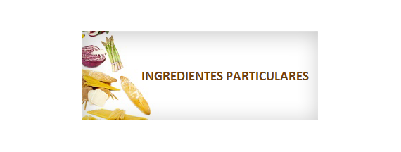 Ingredientes particulares