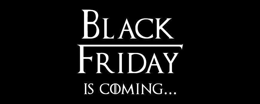 BlackFriday is coming and it is here now